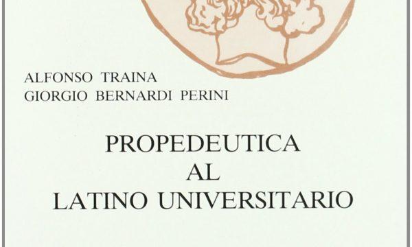LATINO – Alfonso Traina  Giorgio Bernardi Perini – Propedeutica al latino universitario.pdf