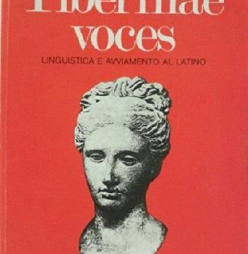 LATINO – Tiberinae voces – Linguistica e avviamento al latino