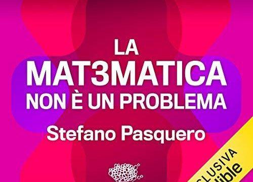 La matematica non è un problema – Stefano Pasquero