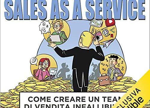 Sales as a Service: Come creare un team di vendita infallibile… senza costi fissi!